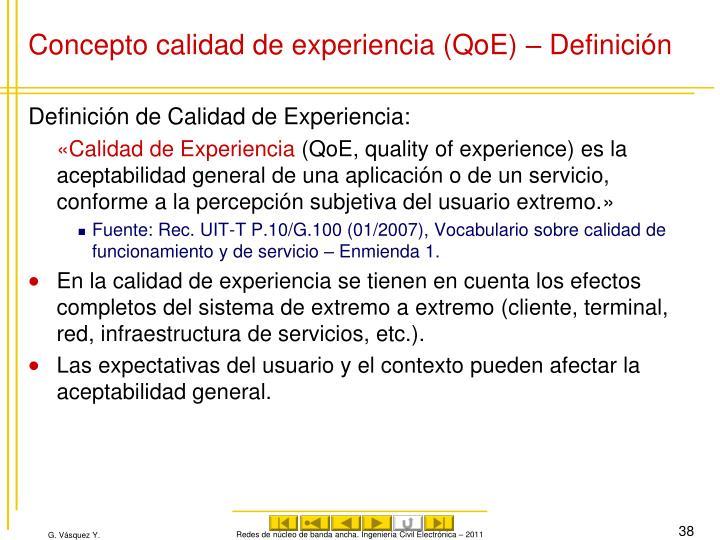 Concepto calidad de experiencia (QoE) – Definición