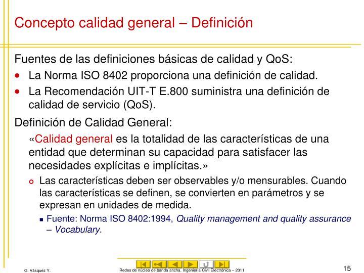 Concepto calidad general – Definición