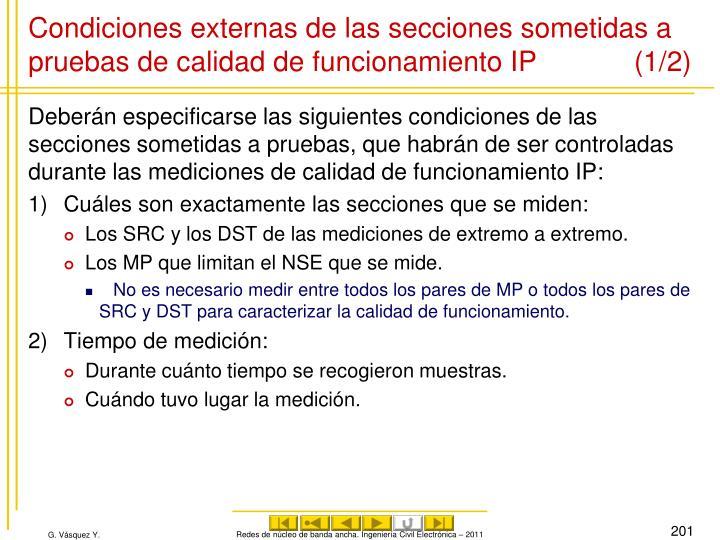Condiciones externas de las secciones sometidas a pruebas de calidad de funcionamiento IP (1/2)