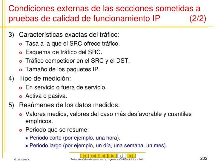 Condiciones externas de las secciones sometidas a pruebas de calidad de funcionamiento IP (2/2)