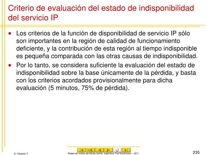 Criterio de evaluación del estado de indisponibilidad del servicio IP