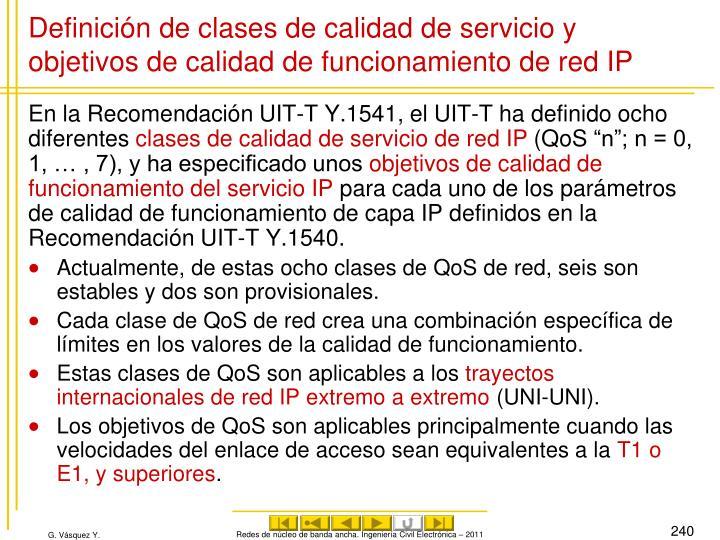 Definición de clases de calidad de servicio y objetivos de calidad de funcionamiento de red IP