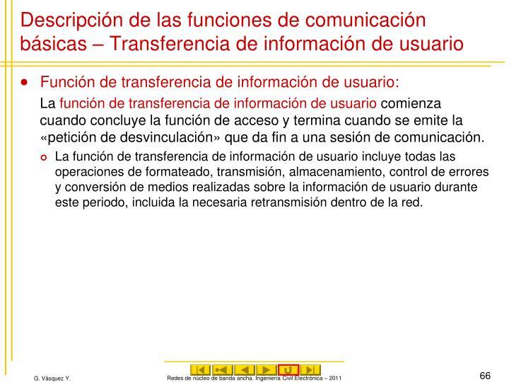 Descripción de las funciones de comunicación básicas – Transferencia de información de usuario