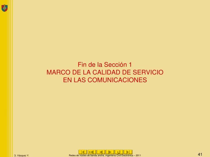 Fin de la Sección 1