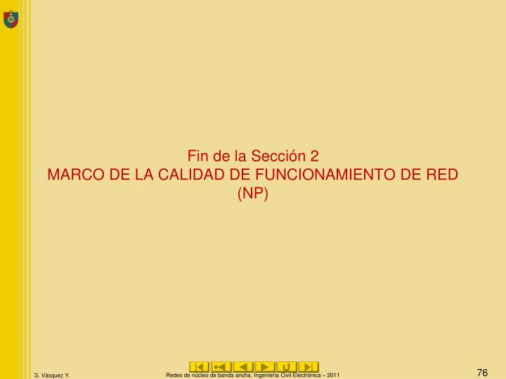 Fin de la Sección 2