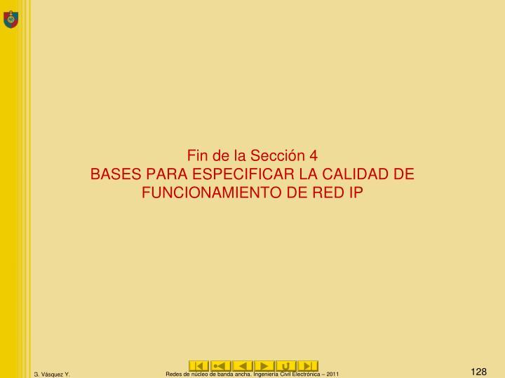 Fin de la Sección 4