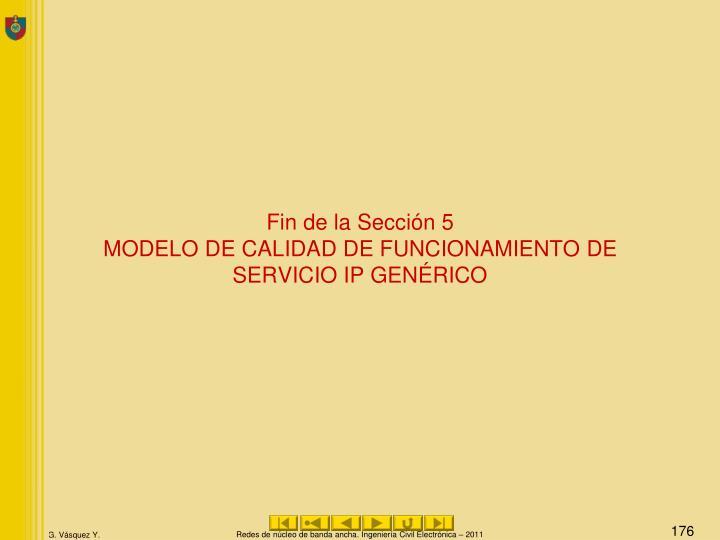 Fin de la Sección 5