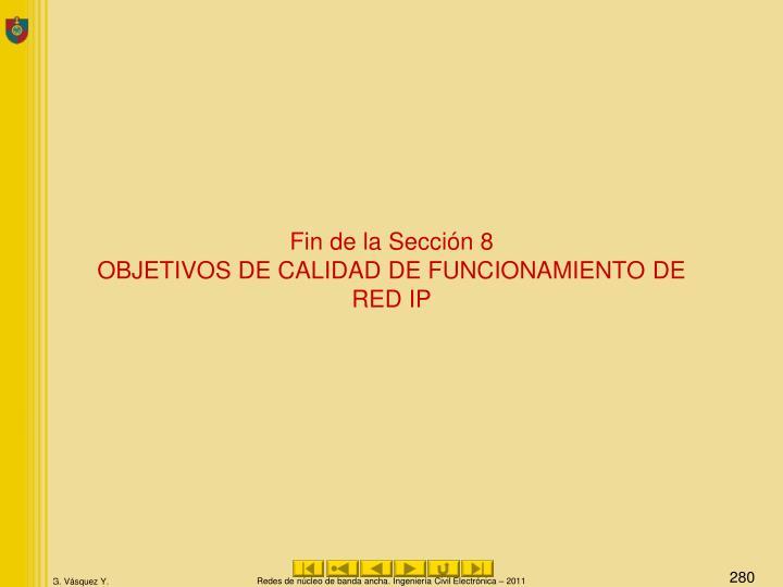 Fin de la Sección 8