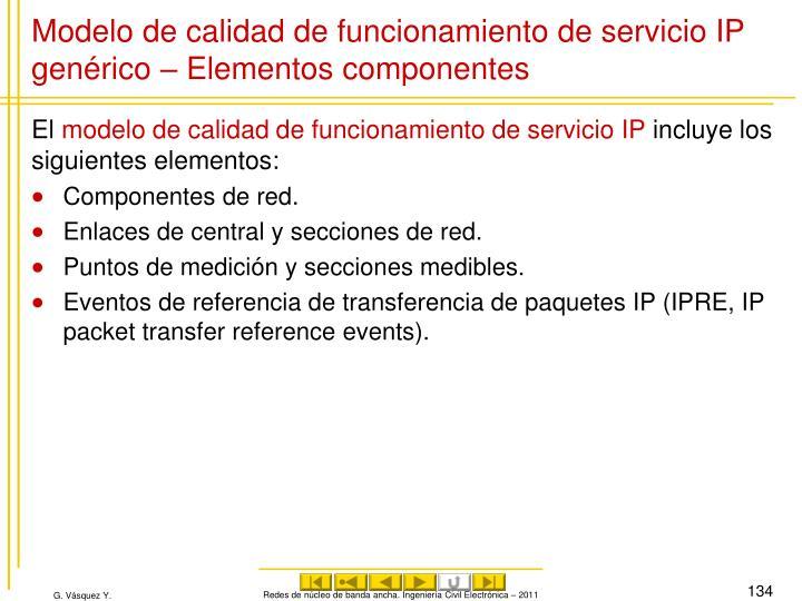 Modelo de calidad de funcionamiento de servicio IP genérico – Elementos componentes