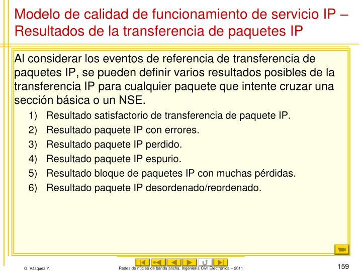 Modelo de calidad de funcionamiento de servicio IP – Resultados de la transferencia de paquetes IP