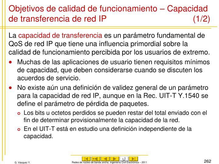 Objetivos de calidad de funcionamiento – Capacidad de transferencia de red IP (1/2)