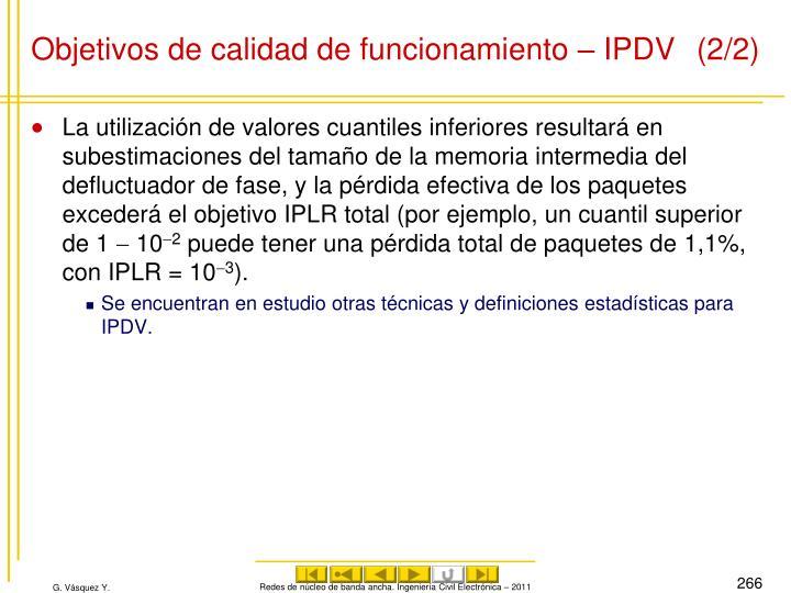 Objetivos de calidad de funcionamiento – IPDV (2/2)