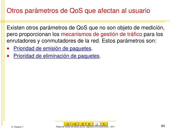 Otros parámetros de QoS que afectan al usuario