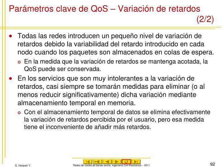 Parámetros clave de QoS – Variación de retardos (2/2)