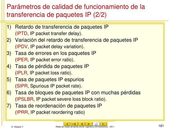 Parámetros de calidad de funcionamiento de la transferencia de paquetes IP (2/2)