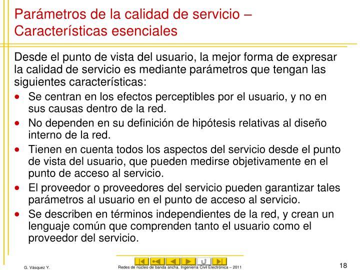 Parámetros de la calidad de servicio – Características esenciales