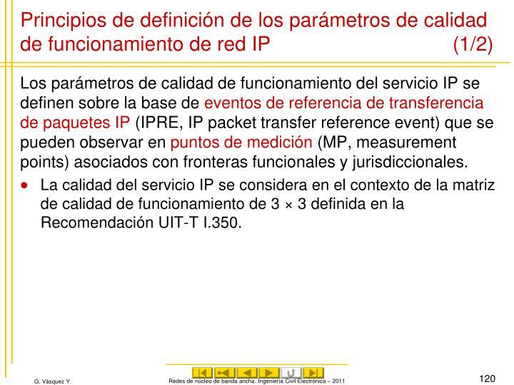 Principios de definición de los parámetros de calidad de funcionamiento de red IP (1/2)