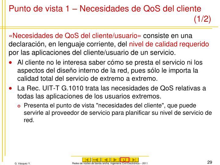 Punto de vista 1 – Necesidades de QoS del cliente (1/2)
