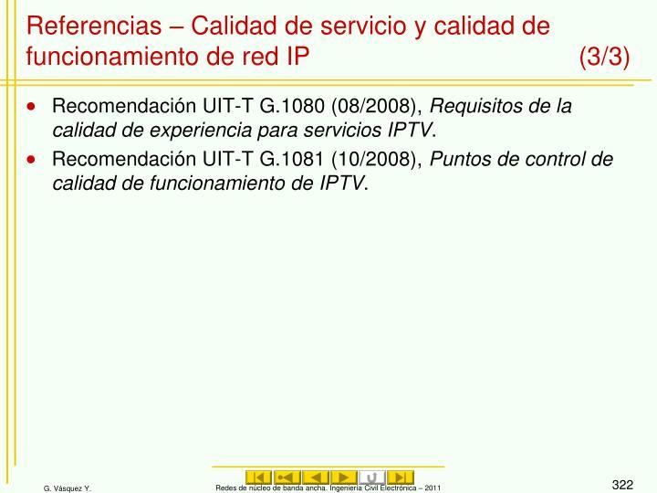 Referencias – Calidad de servicio y calidad de funcionamiento de red IP (3/3)