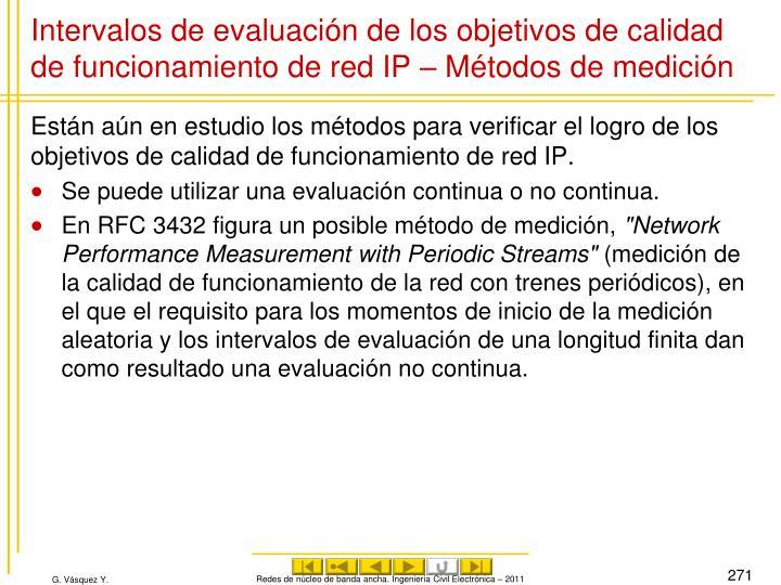 Intervalos de evaluación de los objetivos de calidad de funcionamiento de red IP – Métodos de medición