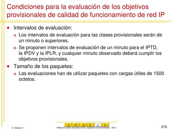 Condiciones para la evaluación de los objetivos provisionales de calidad de funcionamiento de red IP