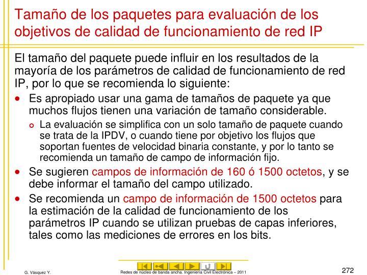 Tamaño de los paquetes para evaluación de los objetivos de calidad de funcionamiento de red IP