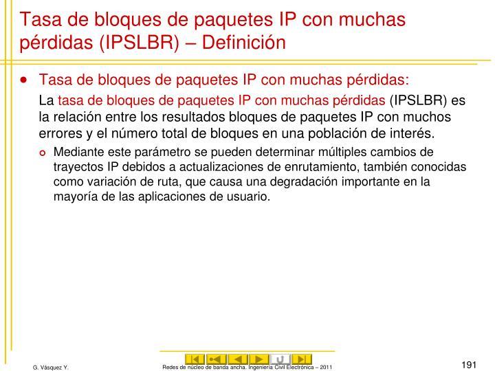 Tasa de bloques de paquetes IP con muchas pérdidas (IPSLBR) – Definición