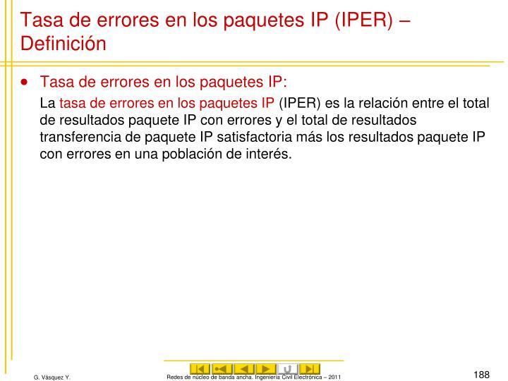 Tasa de errores en los paquetes IP (IPER) – Definición