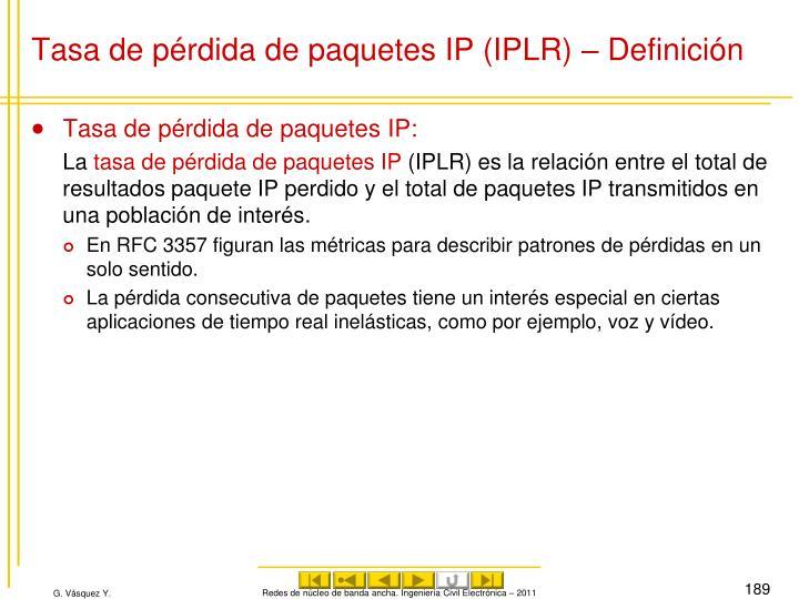 Tasa de pérdida de paquetes IP (IPLR) – Definición