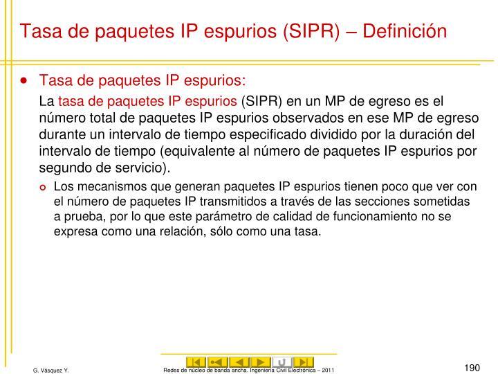 Tasa de paquetes IP espurios (SIPR) – Definición