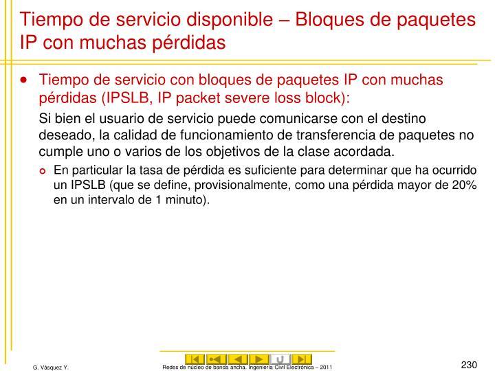 Tiempo de servicio disponible – Bloques de paquetes IP con muchas pérdidas