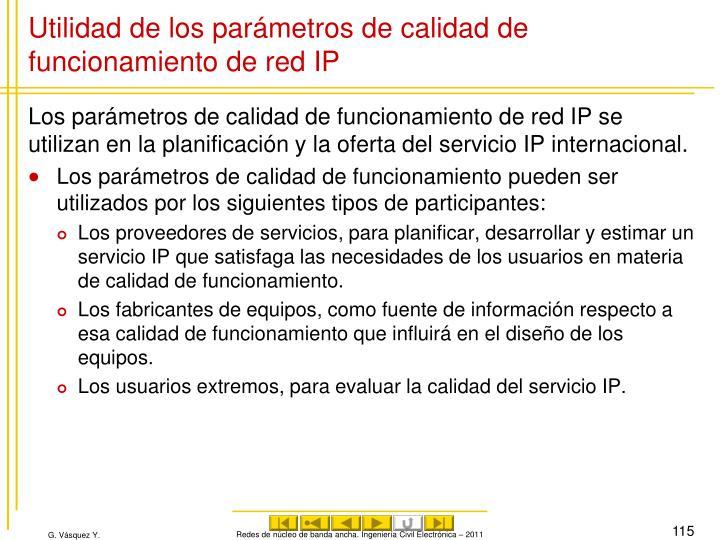Utilidad de los parámetros de calidad de funcionamiento de red IP