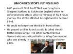 jim oneil s story flying blind