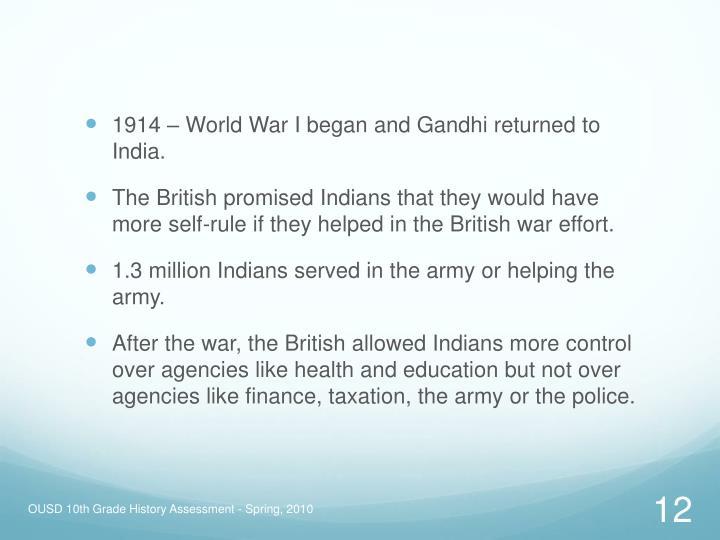 1914 – World War I began and Gandhi returned to India.