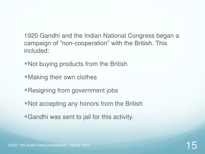 "1920 Gandhi and the Indian National Congress began a campaign of ""non-cooperation"" with the British. This included:"