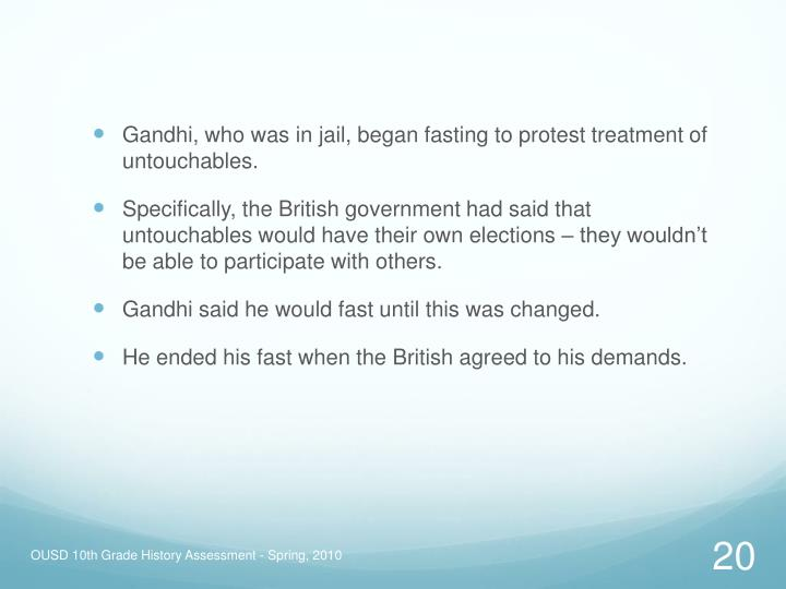 Gandhi, who was in jail, began fasting to protest treatment of untouchables.