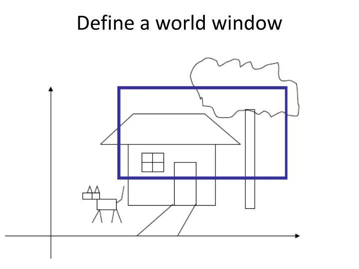 Define a world window