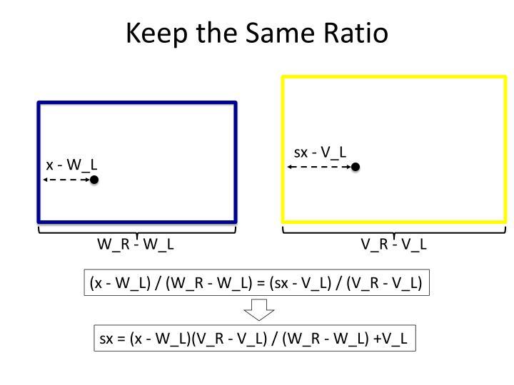 Keep the Same Ratio