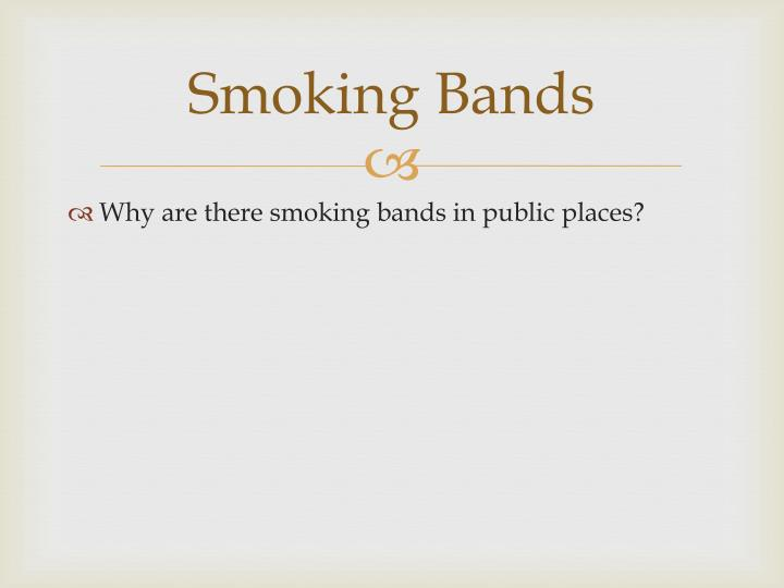 Smoking Bands