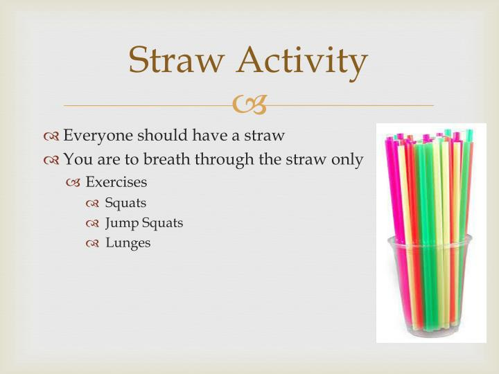 Straw Activity