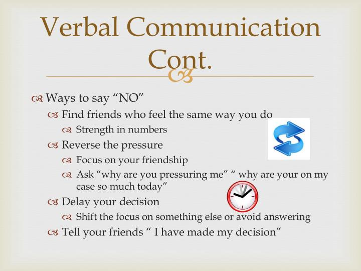 Verbal Communication Cont.