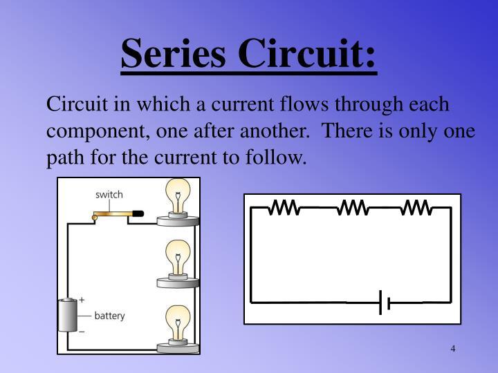 Series Circuit: