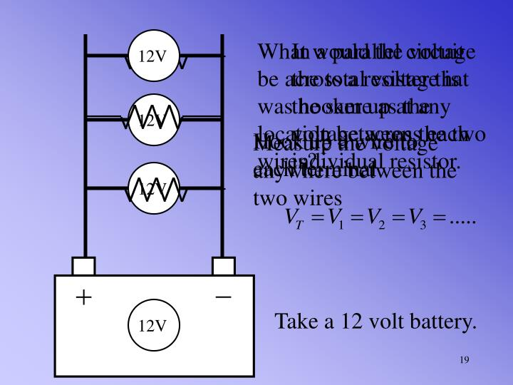What would the voltage be across a resister that was hooker up at any location between the two wires?