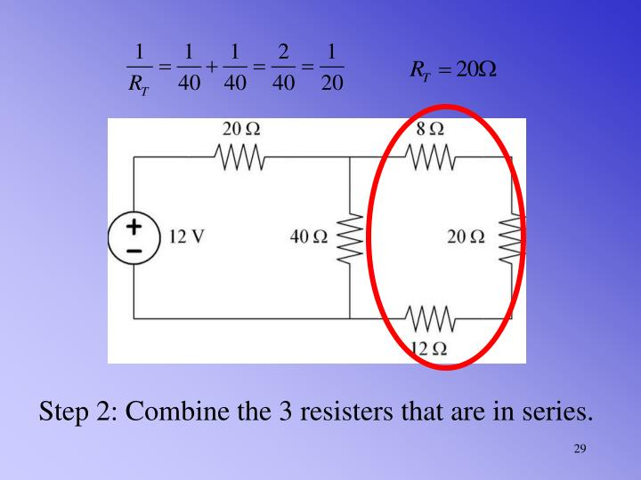 Step 2: Combine the 3 resisters that are in series.