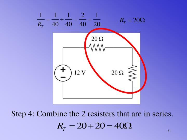 Step 4: Combine the 2 resisters that are in series.