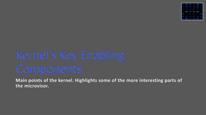 Kernel's Key Enabling Components