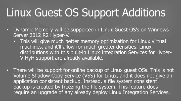 Dynamic Memory will be supported in Linux Guest OS's on Windows Server 2012 R2