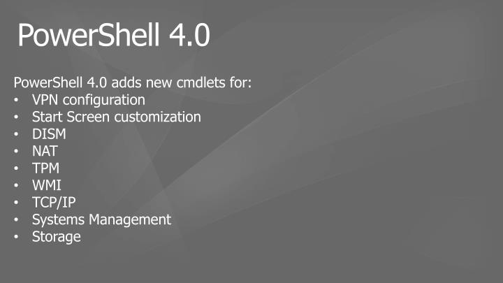 PowerShell 4.0 adds new cmdlets for: