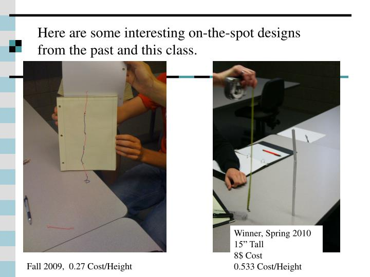 Here are some interesting on-the-spot designs from the past and this class.