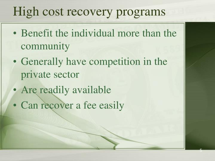High cost recovery programs